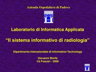 """Laboratorio di Informatica Applicata """"Il sistema informativo di radiologia"""""""