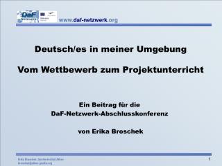 Deutsch/es in meiner Umgebung Vom Wettbewerb zum Projektunterricht Ein Beitrag für die