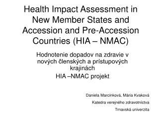 Hodnotenie dopadov na zdravie v nových členských a prístupových krajinách  HIA –NMAC projekt