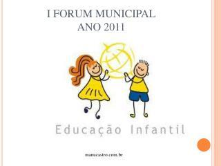 I FORUM MUNICIPAL ANO 2011
