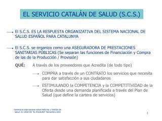EL SERVICIO CATALÁN DE SALUD (S.C.S.)
