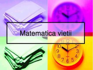 Matematica vietii