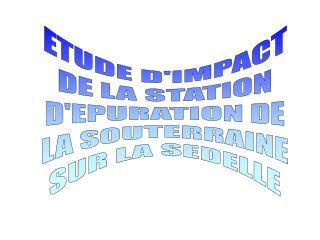 ETUDE D'IMPACT DE LA STATION D'EPURATION DE LA SOUTERRAINE SUR LA SEDELLE