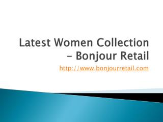 Exclusive collection of women's Apparel Online From Bonjour