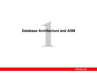 Database Architecture and ASM