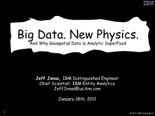 Big Data. New Physics. And Why Geospatial Data is Analytic SuperFood