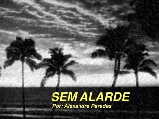 Por: Alexandre Paredes