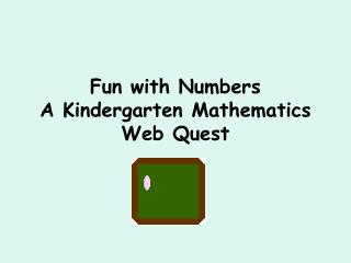 Fun with Numbers A Kindergarten Mathematics   Web Quest