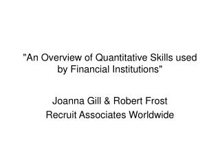 An Overview of Quantitative Skills used by Financial Institutions