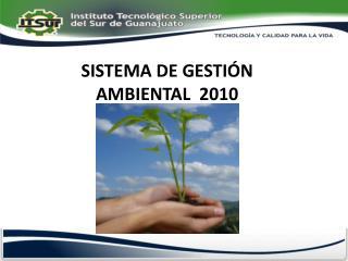 SISTEMA DE GESTIÓN AMBIENTAL  2010