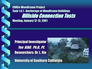 Principal Investigator      Yan  XIAO,  Ph.D., PE. Researchers: Dr. L. Xie