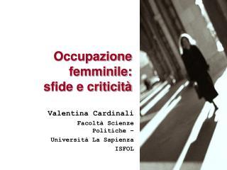 Occupazione femminile:  sfide e criticità