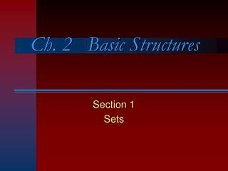 Ch. 2   Basic Structures