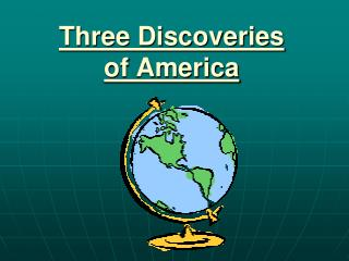 Three Discoveries  of America