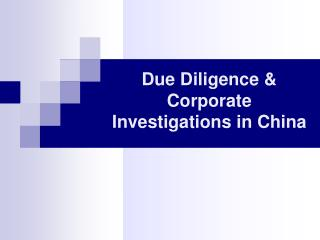 Due Diligence & Corporate Investigations in China