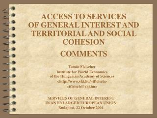 ACCESS TO SERVICES  OF GENERAL INTEREST AND TERRITORIAL AND SOCIAL COHESION COMMENTS