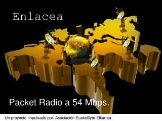Packet  Radio a 54  Mbps.