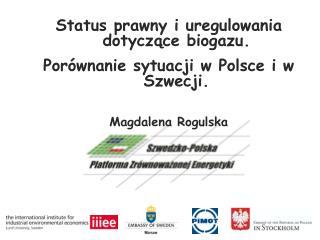 Status prawny i uregulowania dotyczące biogazu.  Porównanie sytuacji w Polsce i w Szwecji.