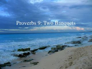 Proverbs 9: Two Banquets