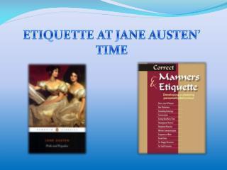 ETIQUETTE AT JANE AUSTEN' TIME