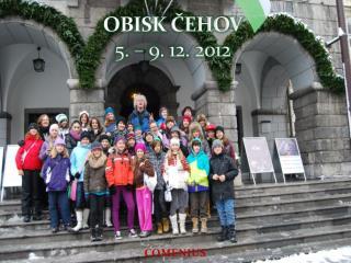 OBISK ČEHOV 5 . –  9 . 12. 2012
