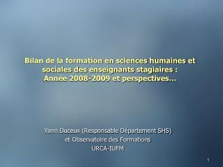 Yann Duceux (Responsable Département SHS)  et Observatoire des Formations  URCA-IUFM