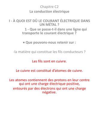 Chapitre C2 La conduction électrique I - À QUOI EST DÛ LE COURANT ÉLECTRIQUE DANS UN MÉTAL ?