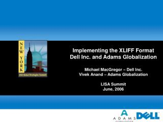Implementing the XLIFF Format Dell Inc. and Adams Globalization