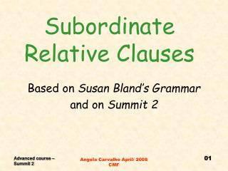 Subordinate Relative Clauses