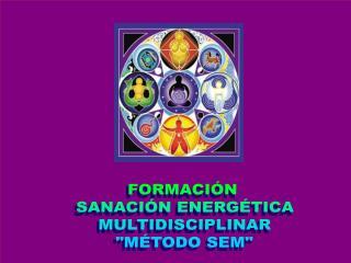 FORMACIÓN  SANACIÓN ENERGÉTICA MULTIDISCIPLINAR