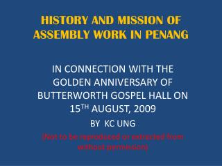 HISTORY AND MISSION OF ASSEMBLY WORK IN PENANG