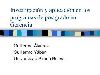 Investigación y aplicación en los programas de postgrado en Gerencia