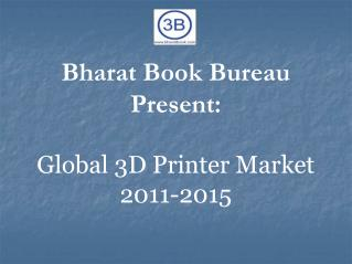 Global 3D Printer Market 2011-2015