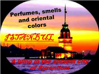 Perfumes, smells and oriental colors