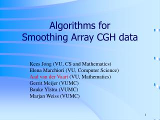 Algorithms for Smoothing Array CGH data
