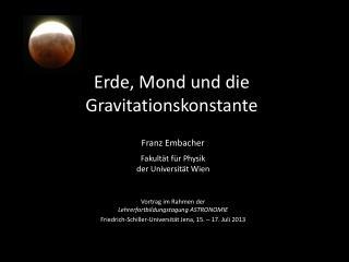 Erde, Mond und die Gravitationskonstante