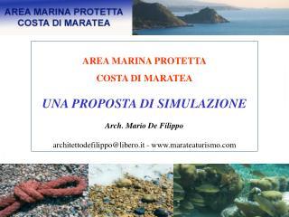 AREA MARINA PROTETTA COSTA DI MARATEA UNA PROPOSTA DI SIMULAZIONE Arch. Mario De Filippo