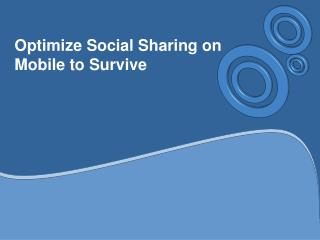 Optimize Social Sharing on Mobile to Survive