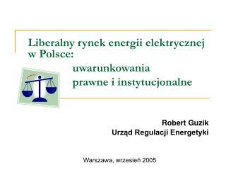 Robert Guzik  Urząd Regulacji Energetyki