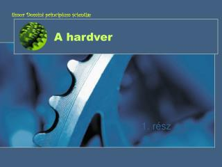 A hardver