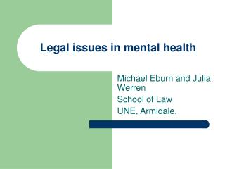 Legal issues in mental health