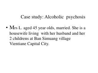 Case study: Alcoholic  psychosis