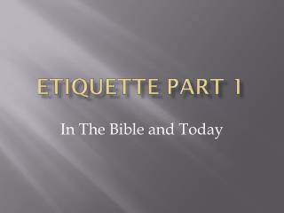 Etiquette part 1
