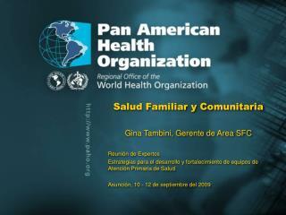 Salud Familiar y Comunitaria Gina Tambini, Gerente de Area SFC Reunión de Expertos