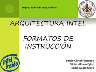 ARQUITECTURA INTEL FORMATOS DE INSTRUCCIÓN