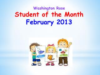 Washington Rose Student of the Month February 2013