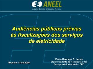 Audiências públicas prévias às fiscalizações dos serviços de eletricidade