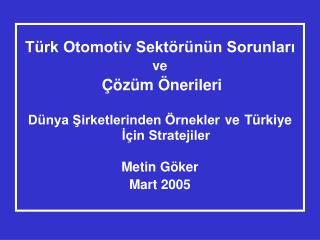 Türk Otomotiv Sektörünün Sorunları  ve Çözüm Önerileri