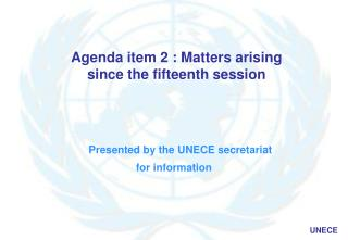 Agenda item 2 : Matters arising since the fifteenth session