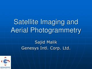 Satellite Imaging and Aerial  Photogrammetry
